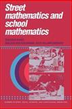 Street Mathematics and School Mathematics, Nunes, Terezinha and Schliemann, Analucia Dias, 0521388139