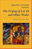 Approaches to Teaching Pynchon's the Crying of Lot 49 and Other Works, , 0873528131