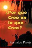 ¿Por Qué Creo en lo Que Creo?, Reynaldo Pareja, 1463328133