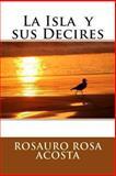 La Isla y Sus Decires, Rosauro Rosa Acosta, 1478108134