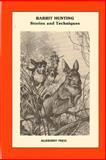 Rabbit Hunting, Editor: Tomikel and John Tomikel, 1495248135