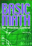 Basic Math for Process Control, Connell, Bob, 1556178131