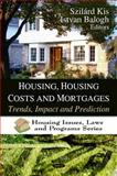 Housing, Housing Costs and Mortgages : Trends, Impact and Prediction, Kis, Szilárd, 1607418134