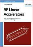 RF Linear Accelerators, Wangler, Thomas P., 0471168149