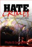 Hate Crimes : Causes, Controls, and Controversies, Gerstenfeld, Phyllis, 0761928146
