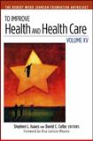 To Improve Health and Health Care : The Robert Wood Johnson Foundation Anthology, , 1118488148
