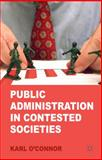 Public Administration in Contested Societies, O'Connor, Karl, 1137298146