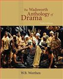 The Wadsworth Anthology of Drama, Worthen, W. B., 1428288147