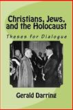Christians, Jews, and the Holocaust, Gerald Darring, 1469948141