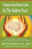 Conquering Depression in the Golden Years, Valentin Bragin, 1934938149
