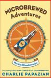 Microbrewed Adventures, Charles Papazian, 0060758147