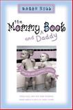 The Mommy and Daddy Book, Karen Hull, 031022814X
