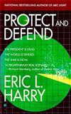 Protect and Defend, Eric L. Harry, 042516814X