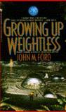 Growing up Weightless, John M. Ford, 0553568140