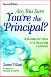 Are You Sure You're the Principal? : A Guide for New and Aspiring Leaders, Villani, Susan, 1412958148