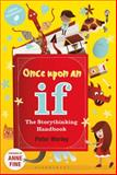Once upon an If : The Storythinking Handbook, Worley, Peter and Levi, Tamar, 1441118144