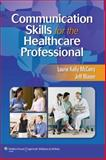 Communication Skills for the Healthcare Professional, McCorry, Laurie Kelly and Mason, Jeff, 1582558140