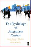 The Psychology of Assessment Centers 0th Edition