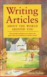 Writing Articles about the World Around You, Marcia Yudkin, 0898798140