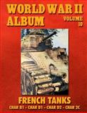 World War II Album Volume 10: French Tanks, Ray Merriam, 1500508144