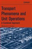 Transport Phenomena and Unit Operations : A Combined Approach, Griskey, Richard G., 0471998141