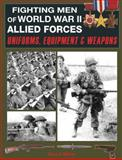 Fighting Men of World War II Allied Forces, David Miller, 0785828141