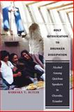 Holy Intoxication to Drunken Dissipation : Alcohol among Quichua Speakers in Otavalo, Ecuador, Butler, Barbara Y., 0826338143