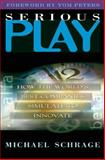 Serious Play, Michael Schrage, 0875848141