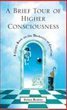 A Brief Tour of Higher Consciousness, Itzhak Bentov, 089281814X