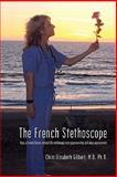The French Stethoscope, Chris Elisabeth Gilbert, 1450248144