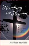 Reaching for Heaven, Rebecca Browder, 1475928149