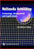 Multimedia Networking : Technology, Management, and Applications, , 1930708149