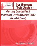 Getting Started with Microsoft Office Starter 2010 (Word and Excel), Indera Murphy, 1935208144