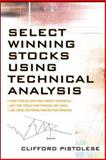 Select Winning Stocks Using Technical Analysis, Pistolese, Clifford, 0071478140
