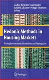Hedonic Methods in Housing Markets : Pricing Environmental Amenities and Segregation, , 0387768149