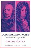 Corneille and Racine : Problems of Tragic Form, Pocock, Gordon, 0521098149