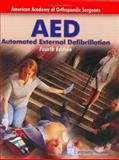 AED : Automated External Defibrilation, NSC Staff and American Academy of Orthopaedic Surgeons Staff, 0763728144