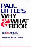 Paul Little's Why and What Book, Paul E. Little, 0882078143