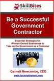 Be a Successful Government Contractor, Garnett Newcombe, 1482778149
