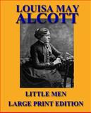 Little Men - Large Print Edition, Louisa May Alcott, 1492748145