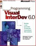Programming Visual InterDev 6.0 : Develop a New Generation of Three Tier Transactional Web Solution, Evans, Nicholas D. and Miller, Ken, 1572318147