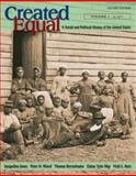 Created Equal Vol. 1 : A Social and Political History of the United States to 1877, Jones, Jacqueline and Wood, Peter, 0321318145