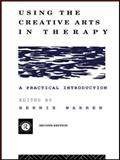 Using the Creative Arts in Therapy, , 0415088143
