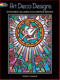 Art Deco Designs Stained Glass Coloring Book, Marty Noble, 0486448142