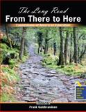 The Long Road from There to Here : Foundation of American Education, Guldbrandsen, Frank, 0757568149