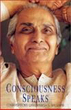 Consciousness Speaks, Ramesh S. Balsekar, 0929448146