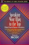 Speaking Your Way to the Top : Making Powerful Business Presentations, Brody, Marjorie, 0205268145
