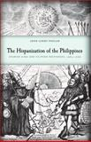 The Hispanization of the Philippines : Spanish Aims and Filipino Responses, 1565-1700, Phelan, John Leddy, 0299018148