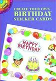 Create Your Own Birthday Sticker Cards, Barbara Steadman, 0486298140