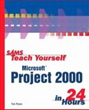 Sams Teach Yourself Microsoft Project 2000 in 24 Hours, Tim Pyron, 0672318148